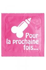 Préservatif humour - Pour La Prochaine Fois : Préservatif Pour La Prochaine Fois, un préservatif personnalisé humoristique de qualité, fabriqué en France, marque Callvin.